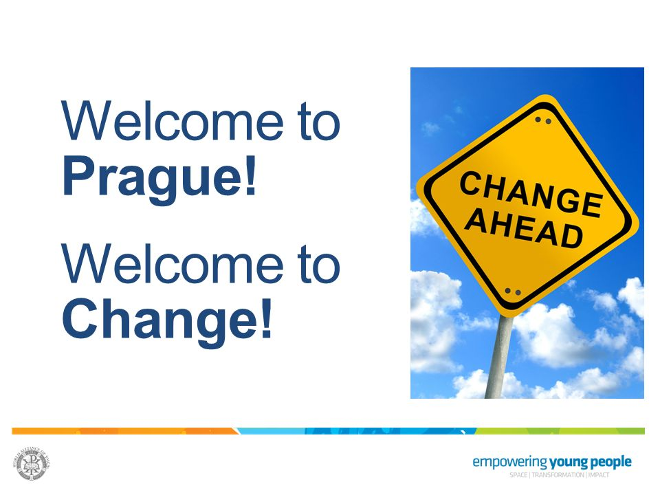 Welcome to Prague! Welcome to Change!