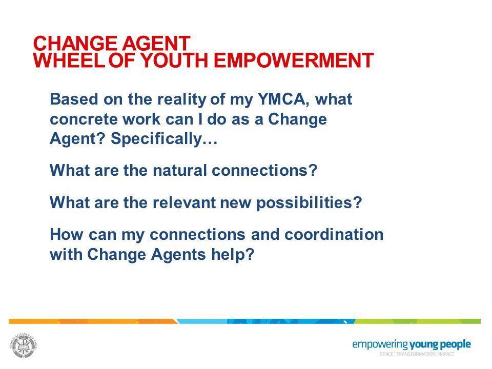 Based on the reality of my YMCA, what concrete work can I do as a Change Agent.