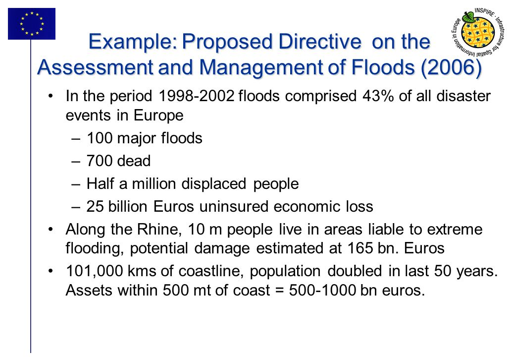4 Example: Proposed Directive on the Assessment and Management of Floods (2006) In the period 1998-2002 floods comprised 43% of all disaster events in