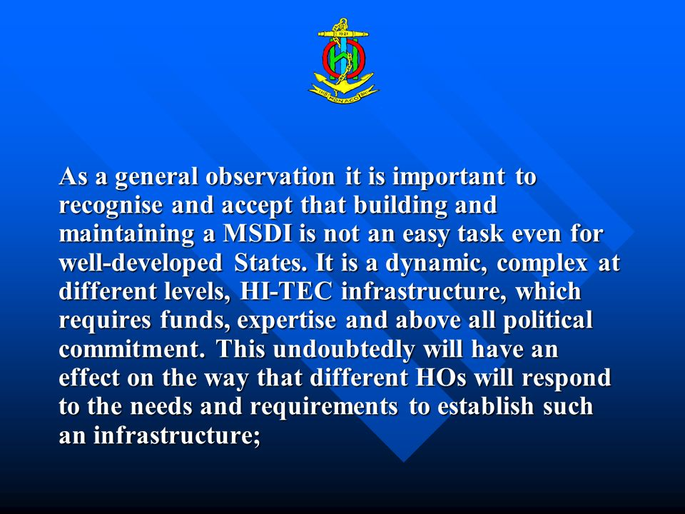As a general observation it is important to recognise and accept that building and maintaining a MSDI is not an easy task even for well-developed Stat