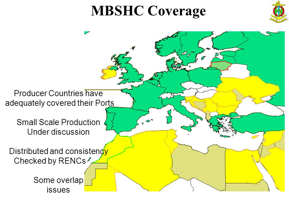 MBSHC Coverage Producer Countries have adequately covered their Ports Small Scale Production Under discussion Distributed and consistency Checked by RENCs Some overlap issues