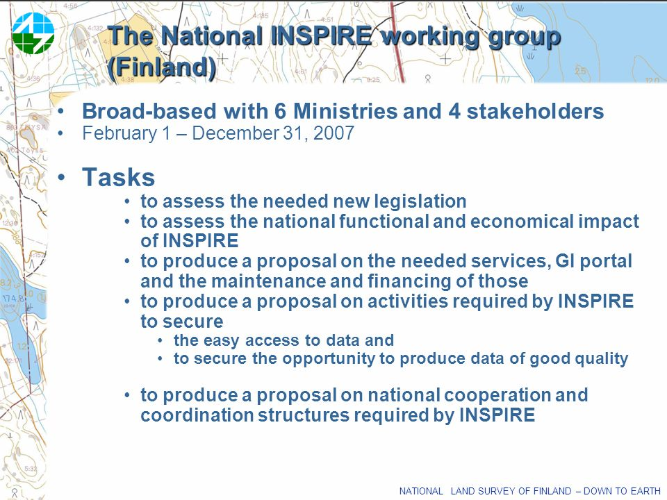 NATIONAL LAND SURVEY OF FINLAND – DOWN TO EARTH The National INSPIRE working group (Finland) Broad-based with 6 Ministries and 4 stakeholders February
