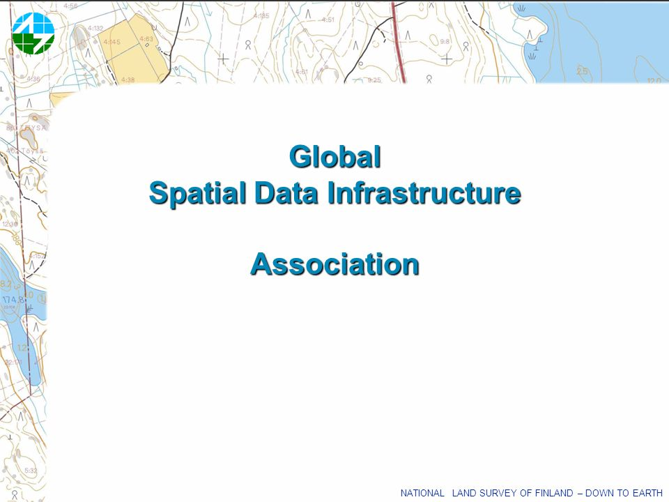 NATIONAL LAND SURVEY OF FINLAND – DOWN TO EARTH Global Spatial Data Infrastructure Association