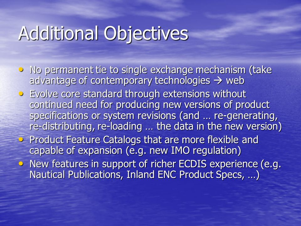 Additional Objectives No permanent tie to single exchange mechanism (take advantage of contemporary technologies web No permanent tie to single exchan