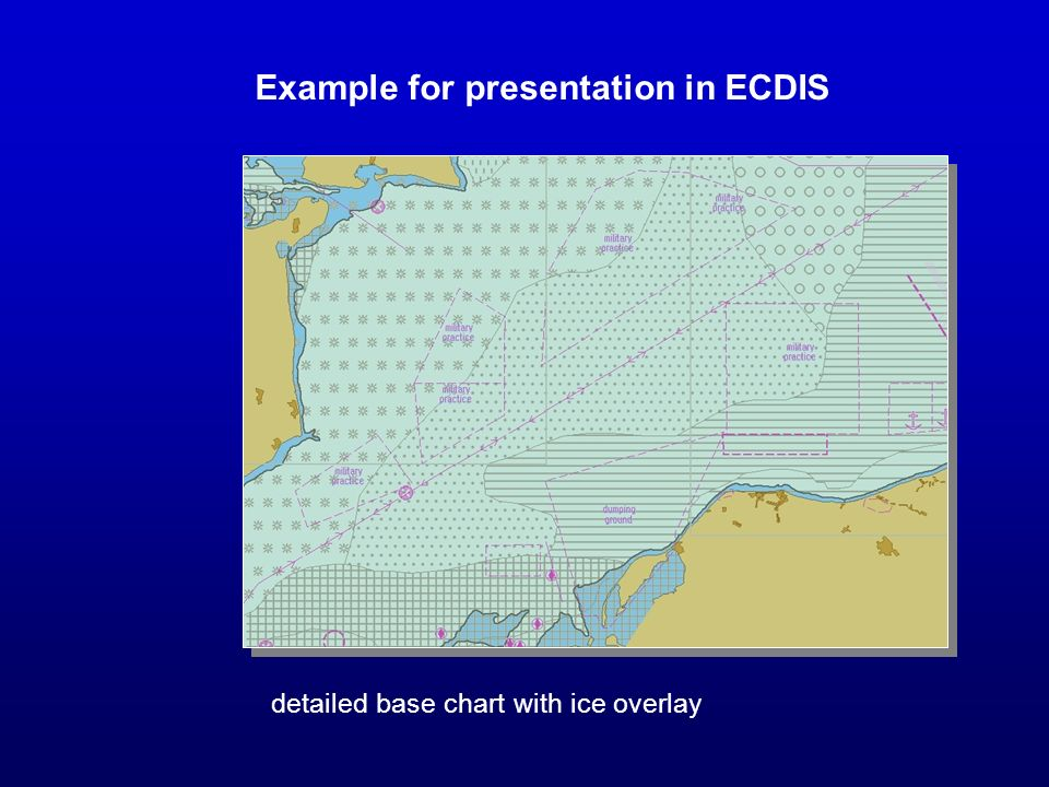 Example for presentation in ECDIS detailed base chart with ice overlay