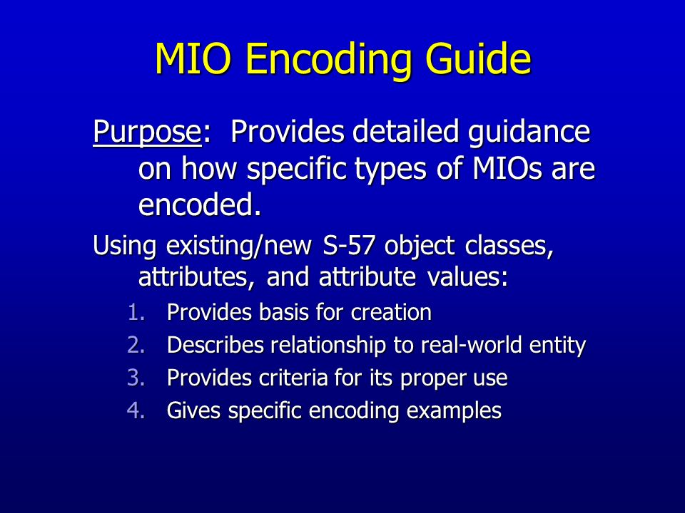 MIO Encoding Guide Purpose: Provides detailed guidance on how specific types of MIOs are encoded.