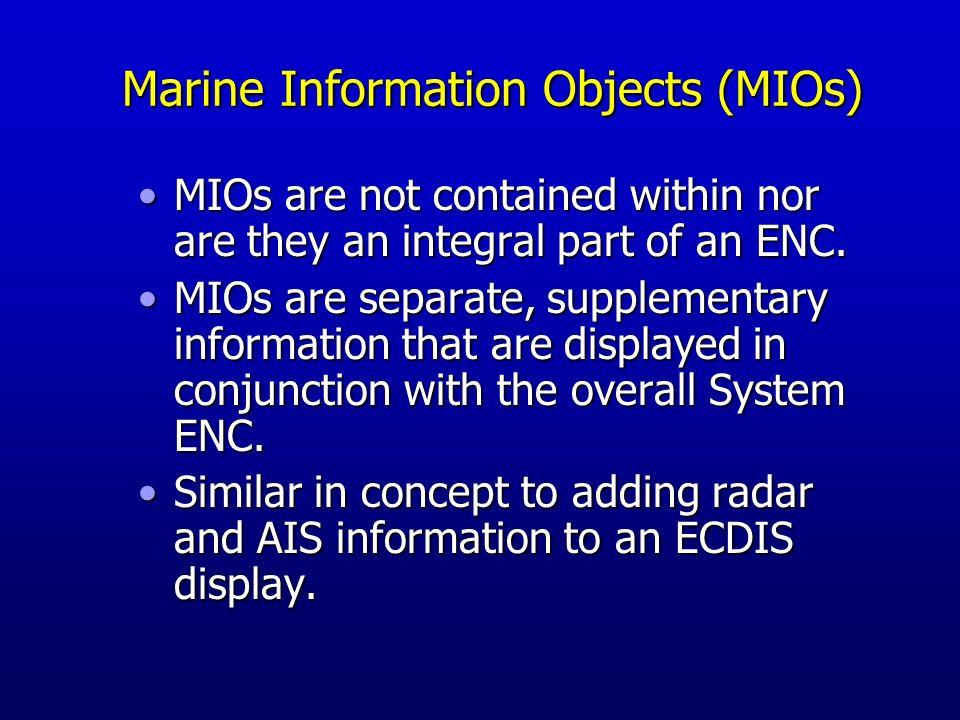 International MIO Development IHO-IEC Harmonization Group on Marine Information Objects (HGMIO) - meets once year; next meeting June 2007 at Univ.