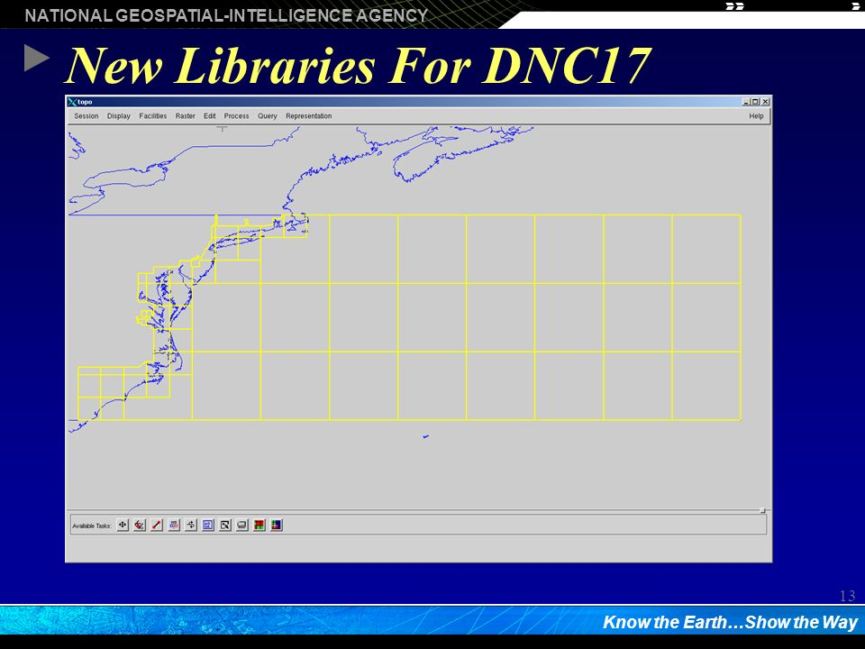 NATIONAL GEOSPATIAL-INTELLIGENCE AGENCY Know the Earth…Show the Way 13 New Libraries For DNC17