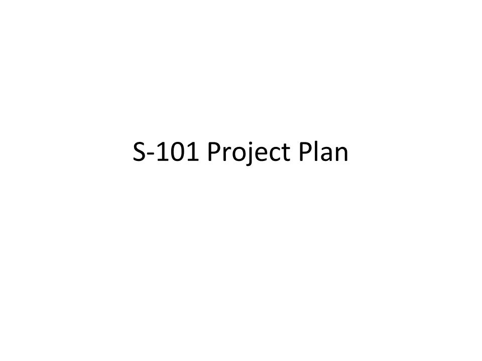 S-101 Project Plan