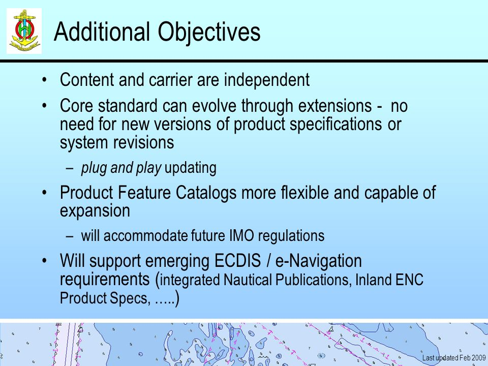 Last updated Feb 2009 Additional Objectives Content and carrier are independent Core standard can evolve through extensions - no need for new versions
