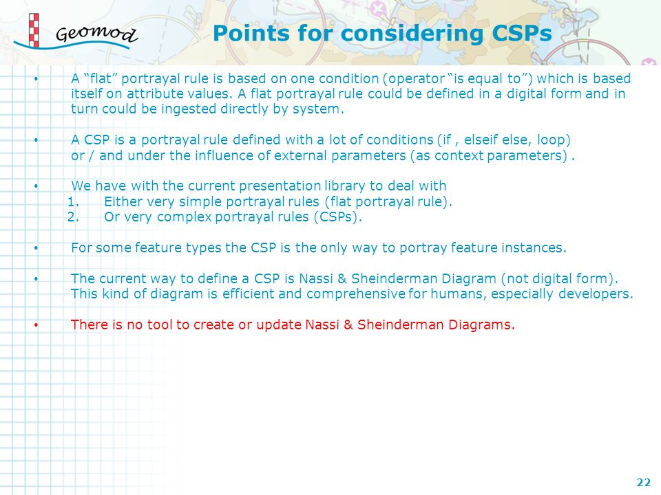 Points for considering CSPs A flat portrayal rule is based on one condition (operator is equal to) which is based itself on attribute values. A flat p
