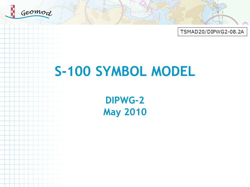 TSMAD20/DIPWG2-08.2A S-100 SYMBOL MODEL DIPWG-2 May 2010