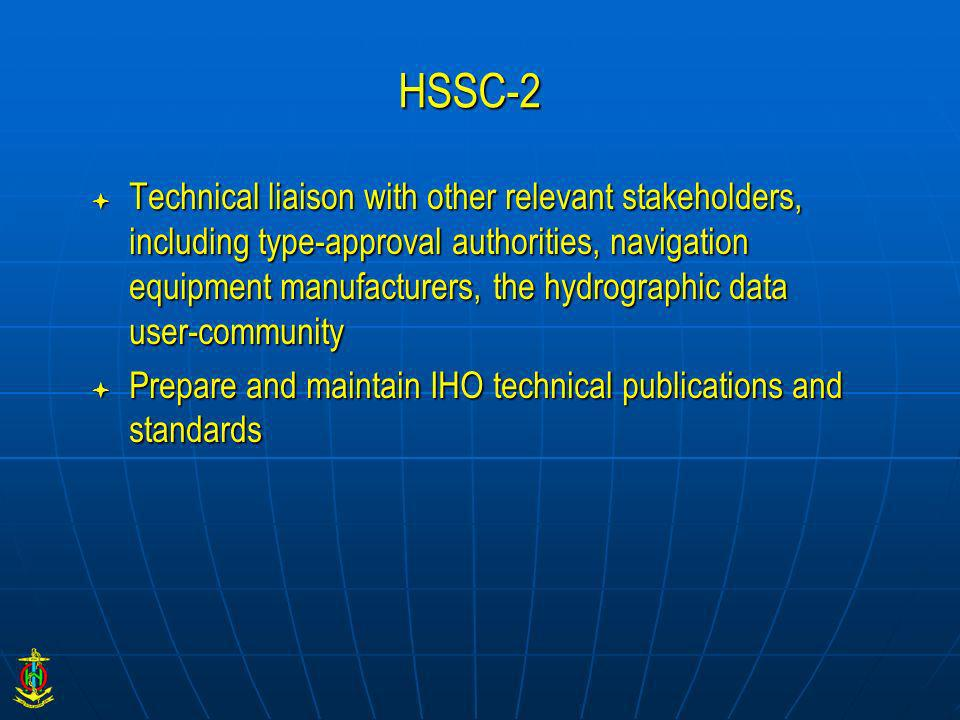 HSSC-2 Technical liaison with other relevant stakeholders, including type-approval authorities, navigation equipment manufacturers, the hydrographic d