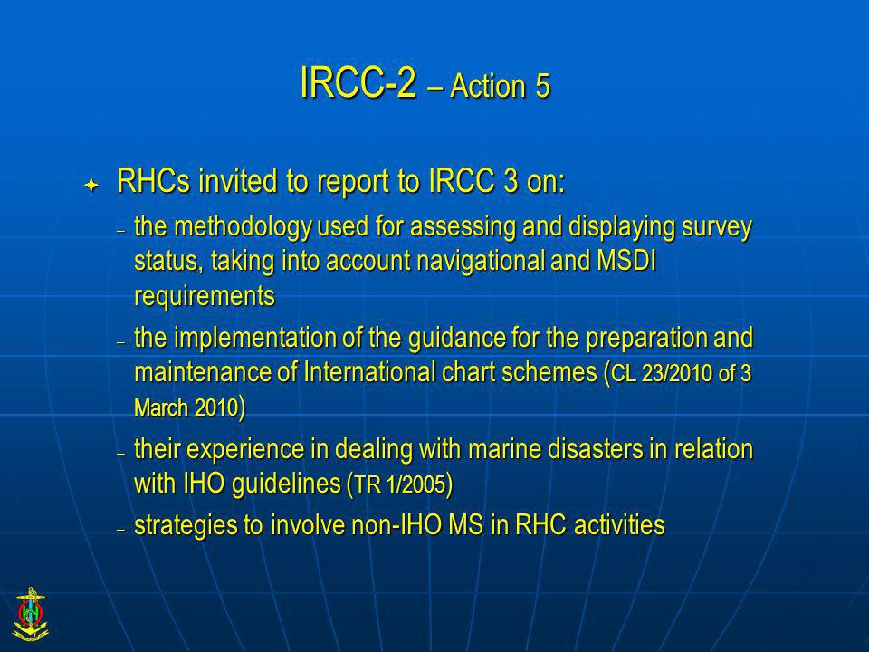 IRCC-2 – Action 5 RHCs invited to report to IRCC 3 on: RHCs invited to report to IRCC 3 on: – the methodology used for assessing and displaying survey
