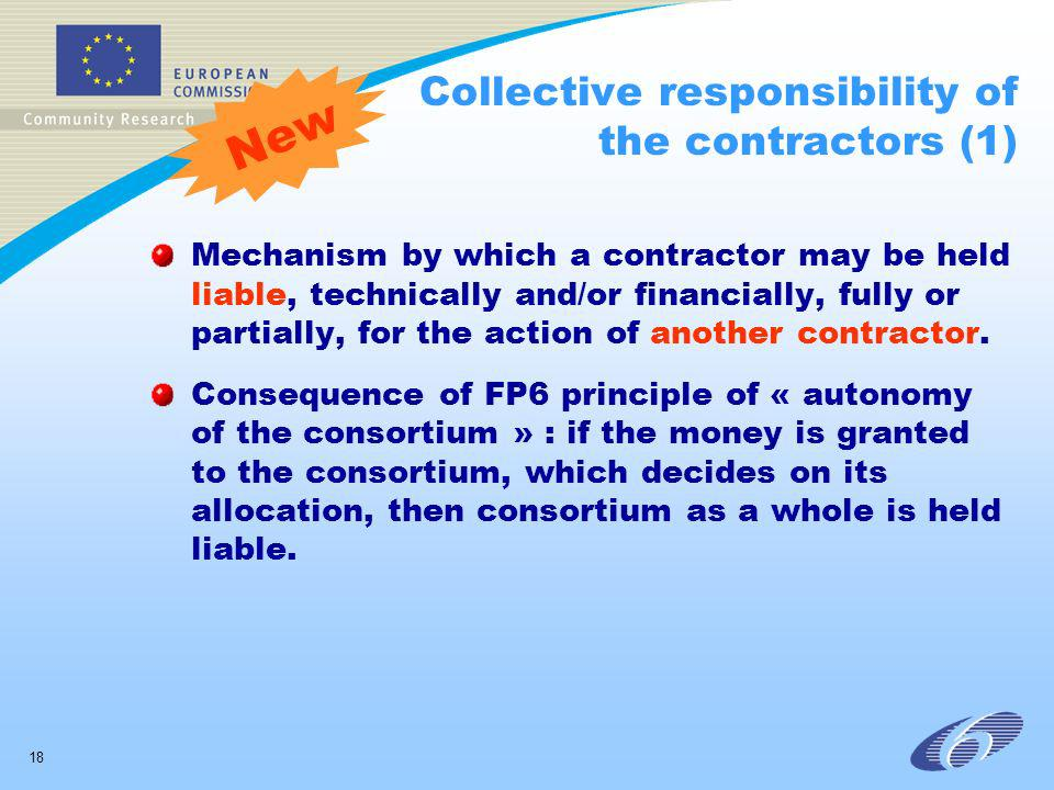 18 Collective responsibility of the contractors (1) Mechanism by which a contractor may be held liable, technically and/or financially, fully or partially, for the action of another contractor.