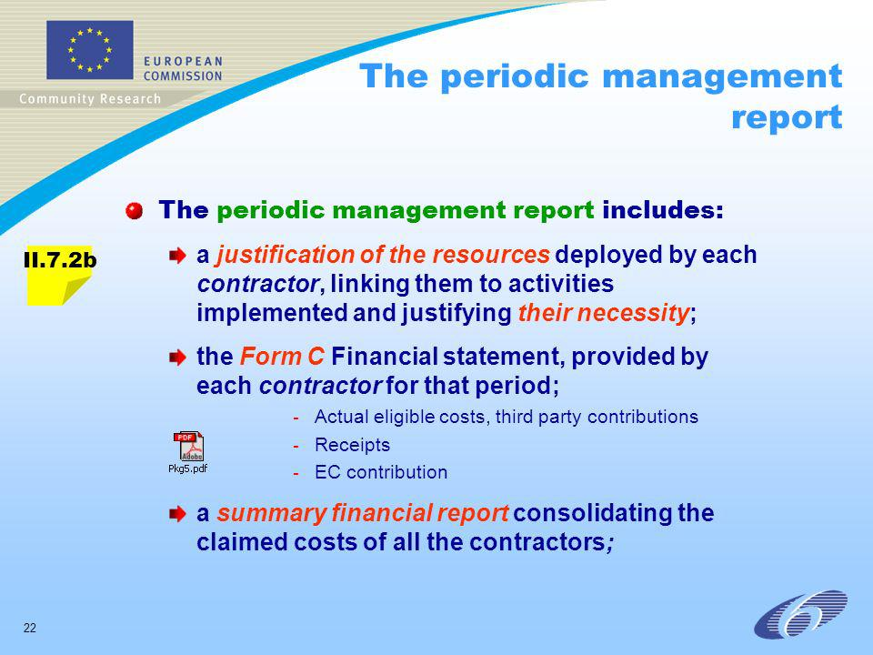 22 The periodic management report The periodic management report includes: a justification of the resources deployed by each contractor, linking them