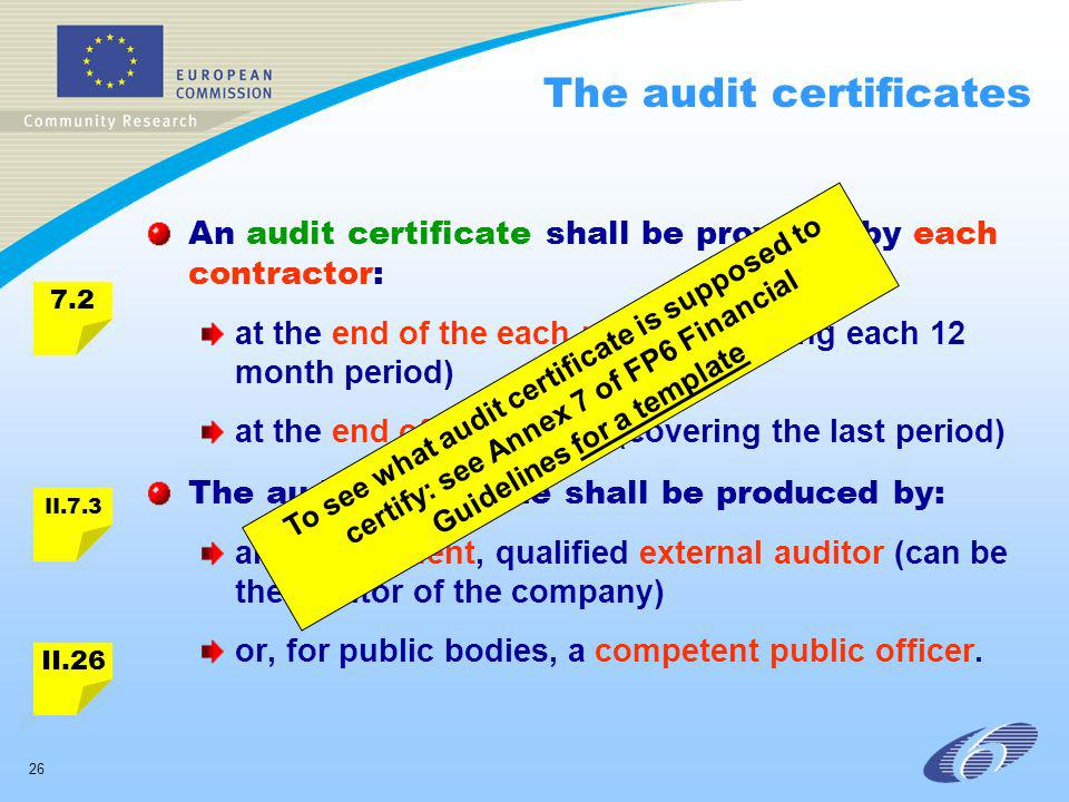 26 The audit certificates An audit certificate shall be provided by each contractor: at the end of the each period (covering each 12 month period) at