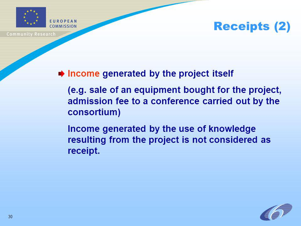 30 Receipts (2) Income generated by the project itself (e.g.