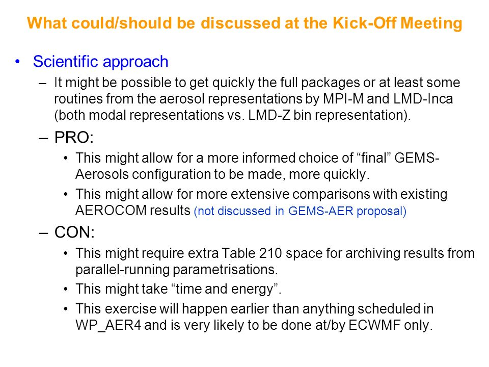 What could/should be discussed at the Kick-Off Meeting Scientific approach –It might be possible to get quickly the full packages or at least some rou