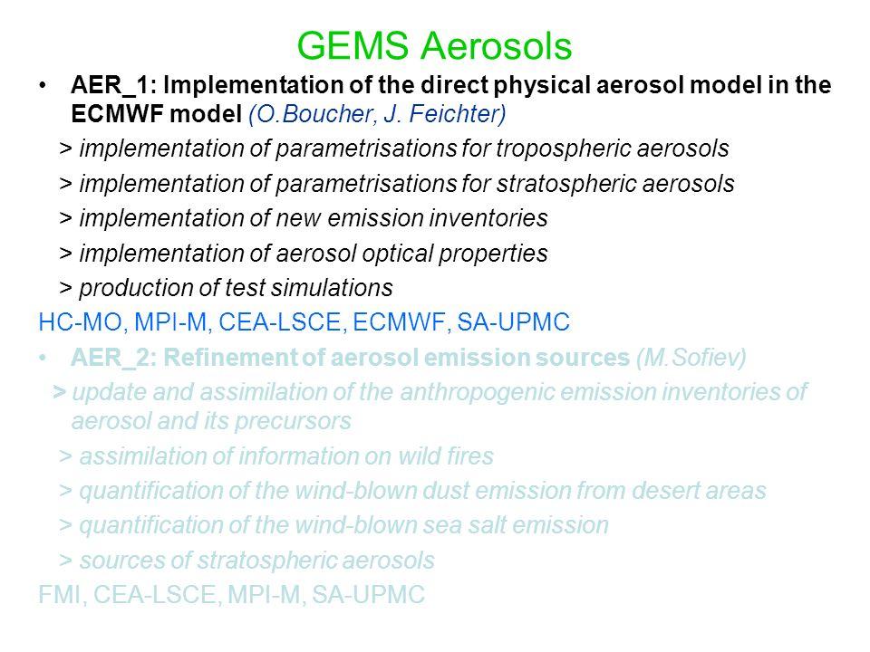 GEMS Aerosols AER_1: Implementation of the direct physical aerosol model in the ECMWF model (O.Boucher, J. Feichter) > implementation of parametrisati