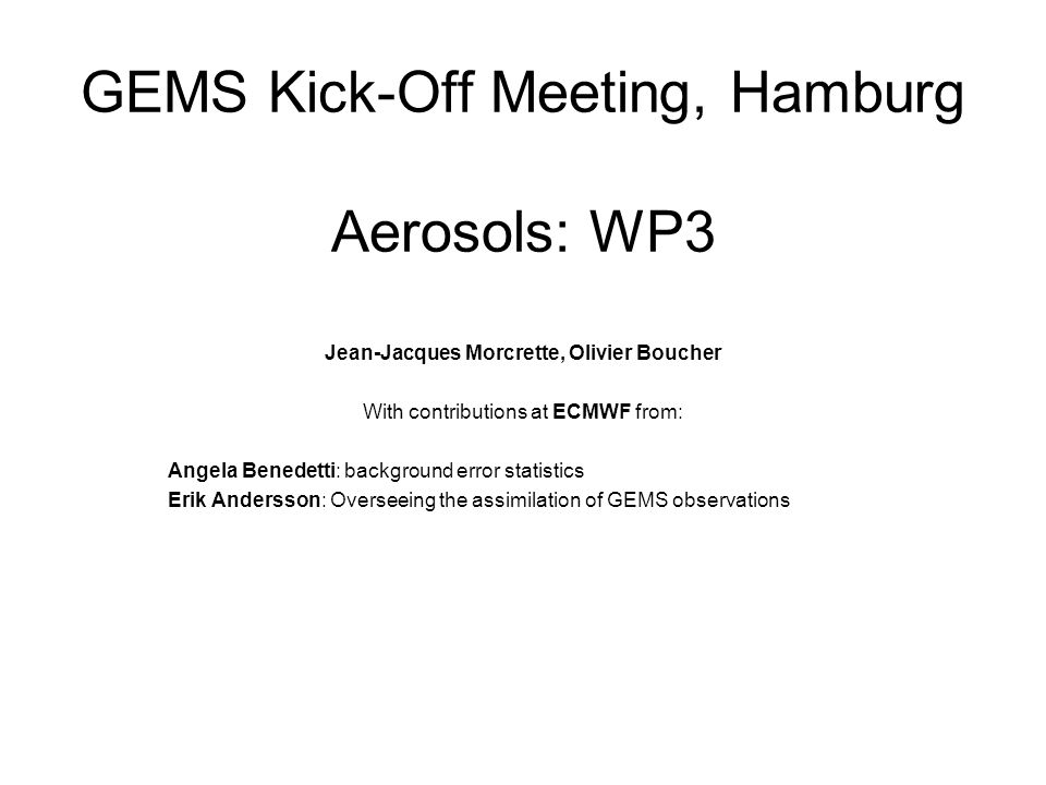 GEMS AEROSOL Global Monitoring System Leader: O. Boucher