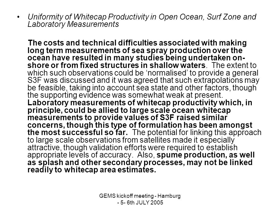 Uniformity of Whitecap Productivity in Open Ocean, Surf Zone and Laboratory Measurements The costs and technical difficulties associated with making l