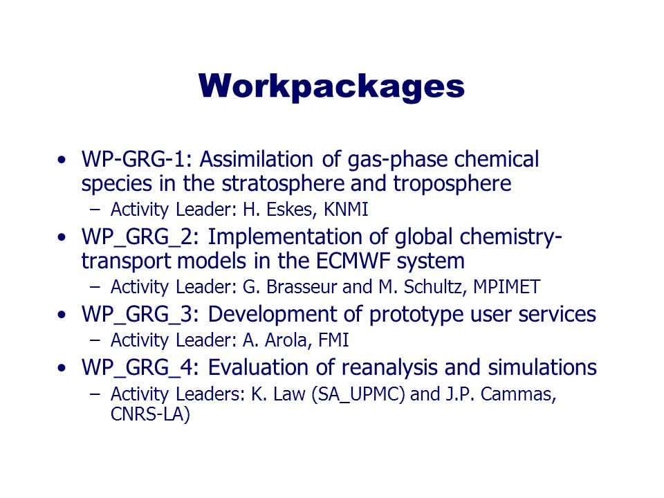 Workpackages WP-GRG-1: Assimilation of gas-phase chemical species in the stratosphere and troposphere –Activity Leader: H.