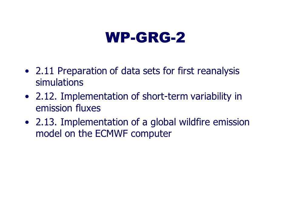 WP-GRG-2 2.11 Preparation of data sets for first reanalysis simulations 2.12. Implementation of short-term variability in emission fluxes 2.13. Implem