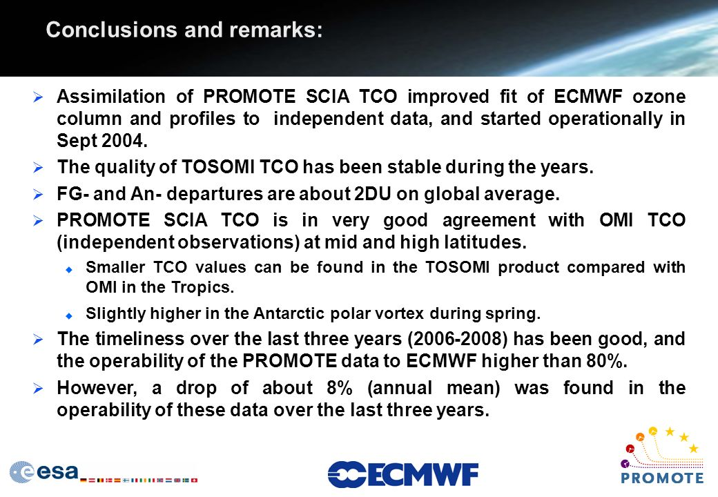Conclusions and remarks: Assimilation of PROMOTE SCIA TCO improved fit of ECMWF ozone column and profiles to independent data, and started operationally in Sept 2004.