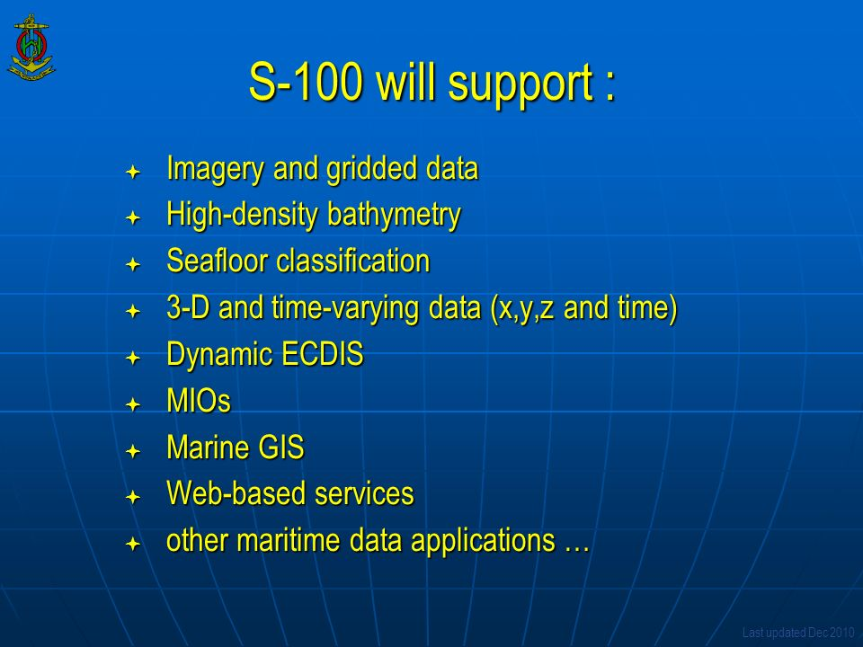 S-100 will support a greater variety of data sources, products and services