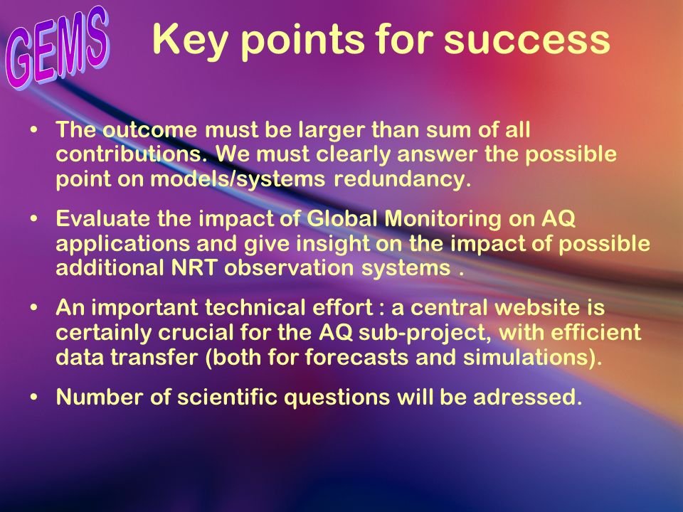 Key points for success The outcome must be larger than sum of all contributions.
