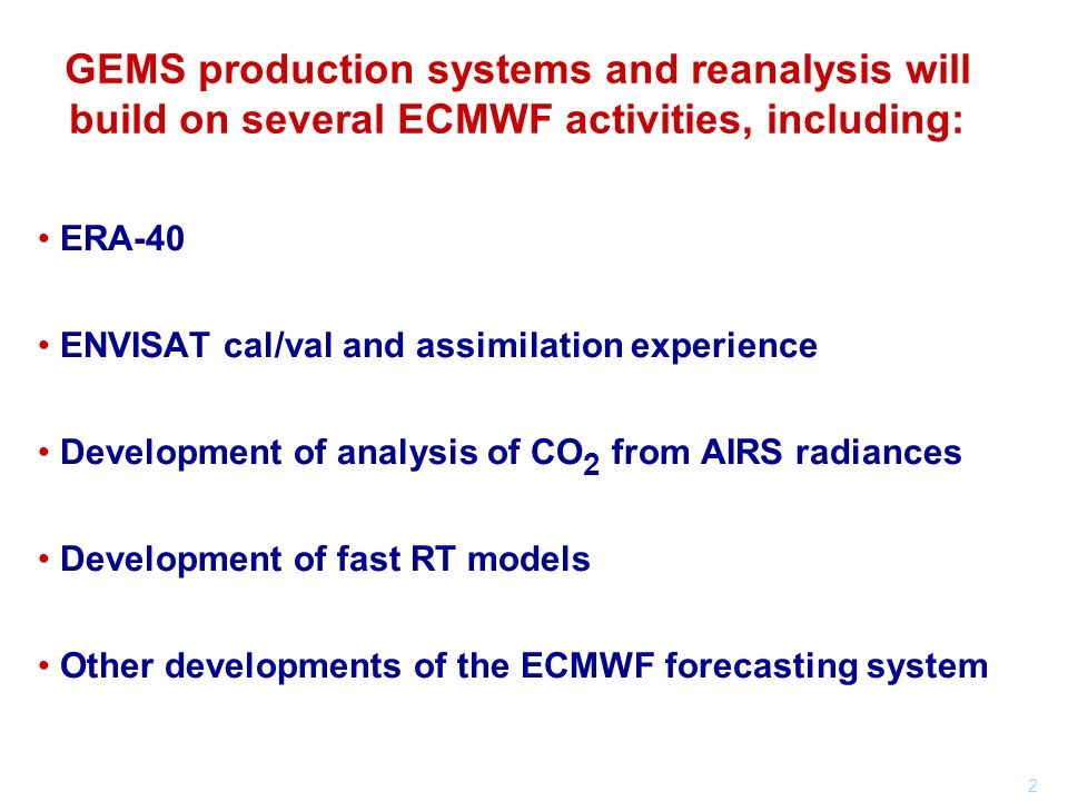 2 ERA-40 ENVISAT cal/val and assimilation experience Development of analysis of CO 2 from AIRS radiances Development of fast RT models Other developme