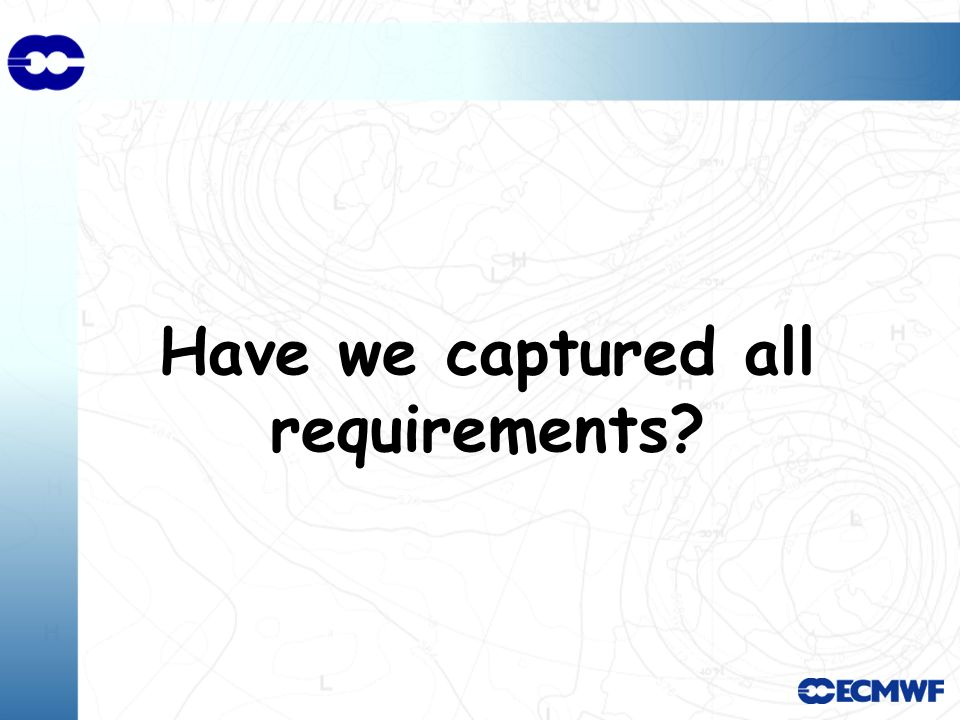 Have we captured all requirements