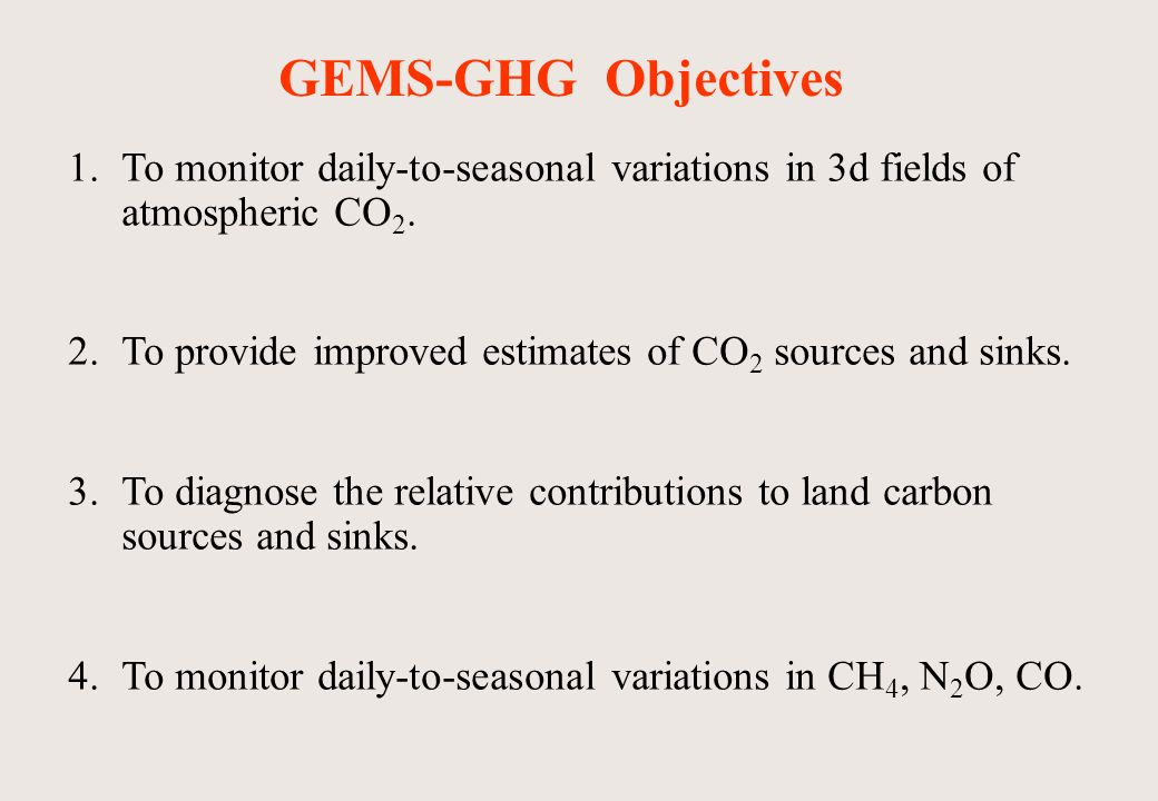 1.To monitor daily-to-seasonal variations in 3d fields of atmospheric CO 2.