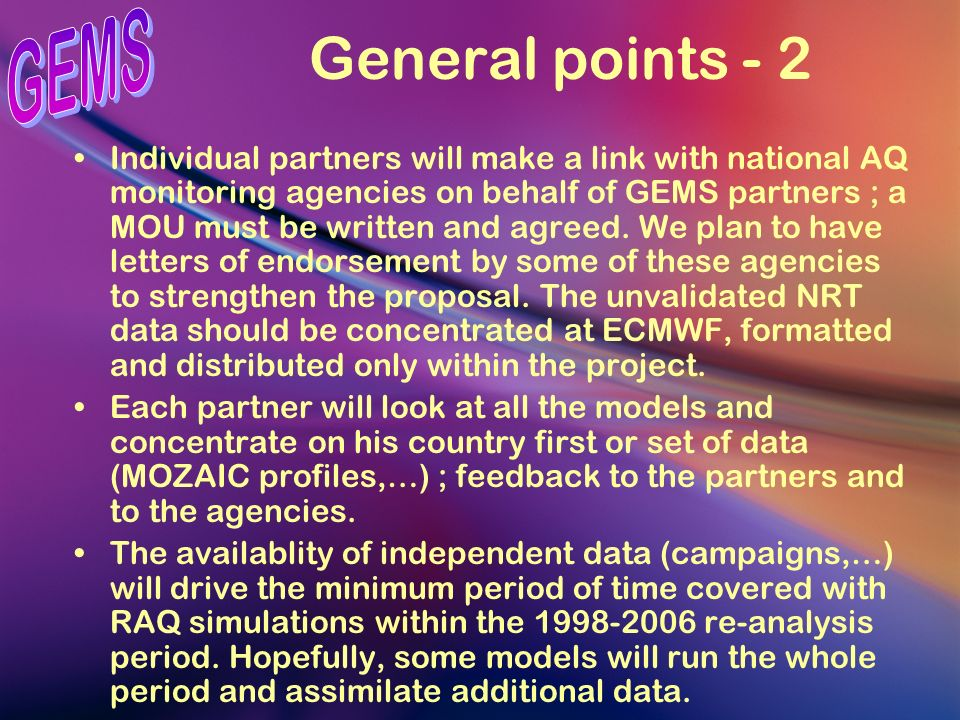 General points - 3 We started to think briefly on the possible organisation of operations : global ; (regional data assimilation) ; regional forecats (afternoon?).