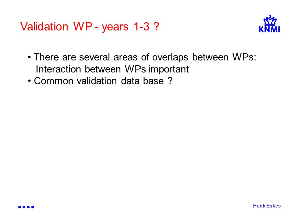 Henk Eskes Validation WP - years 1-3 .