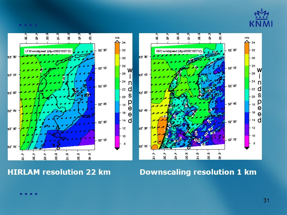 31 HIRLAM resolution 22 kmDownscaling resolution 1 km