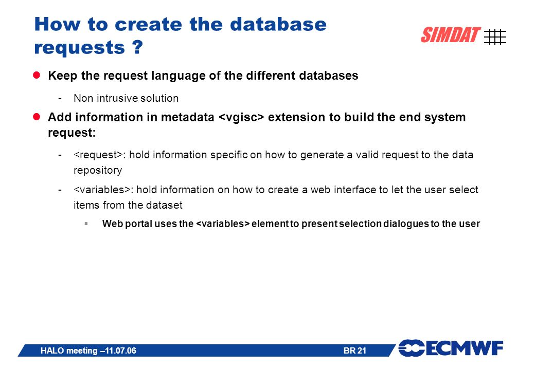 BR 21 SIMDAT HALO meeting –11.07.06 How to create the database requests .