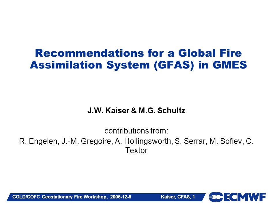 GOLD/GOFC Geostationary Fire Workshop, 2006-12-6 Kaiser, GFAS, 32 Model evaluation: Tropospheric NO 2 column Satellite: SCIAMACHYModel: MOZART with ECMWF meteorology MOZART GRG Model agrees reasonably well with satellites.