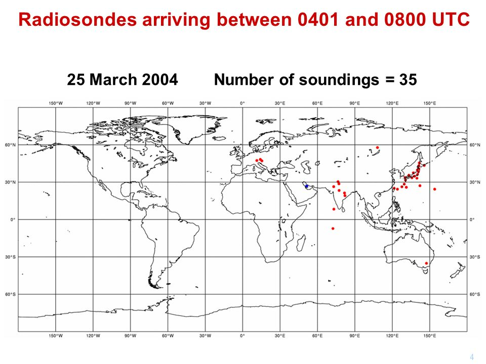 4 Radiosondes arriving between 0401 and 0800 UTC 25 March 2004 Number of soundings = 35