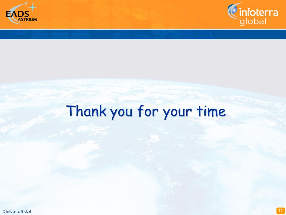 © Infoterra-Global 11 Thank you for your time