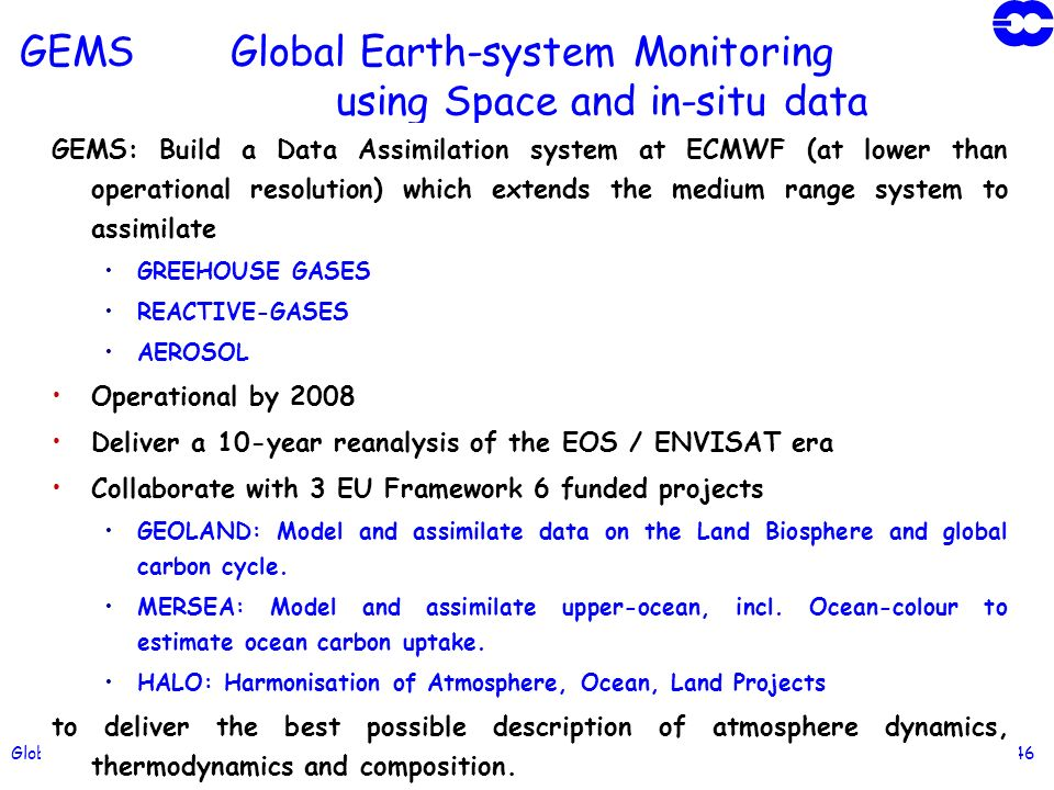 Global Earth-system Monitoring using Space & in-situ data, A.Hollingsworth ECMWF Seminar Sept 2003 Slide 46 GEMS Global Earth-system Monitoring using
