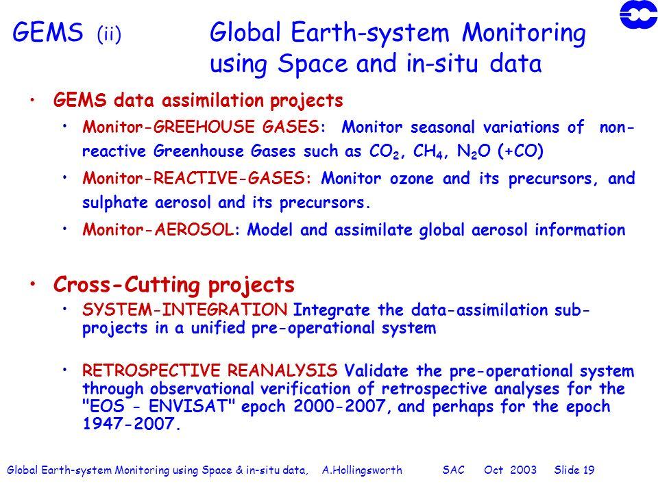 Global Earth-system Monitoring using Space & in-situ data, A.Hollingsworth SAC Oct 2003 Slide 19 GEMS (ii) Global Earth-system Monitoring using Space