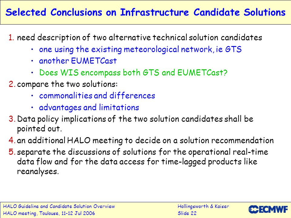 HALO Guideline and Candidate Solution OverviewHollingsworth & Kaiser HALO meeting, Toulouse, 11-12 Jul 2006Slide 22 Selected Conclusions on Infrastruc