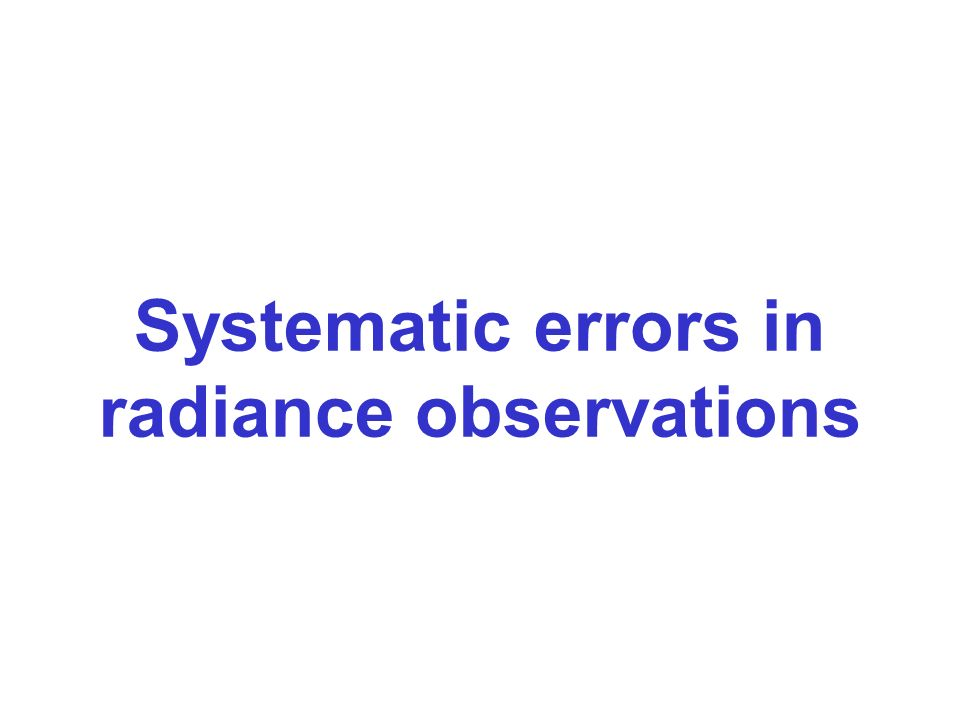 Systematic errors in radiance observations