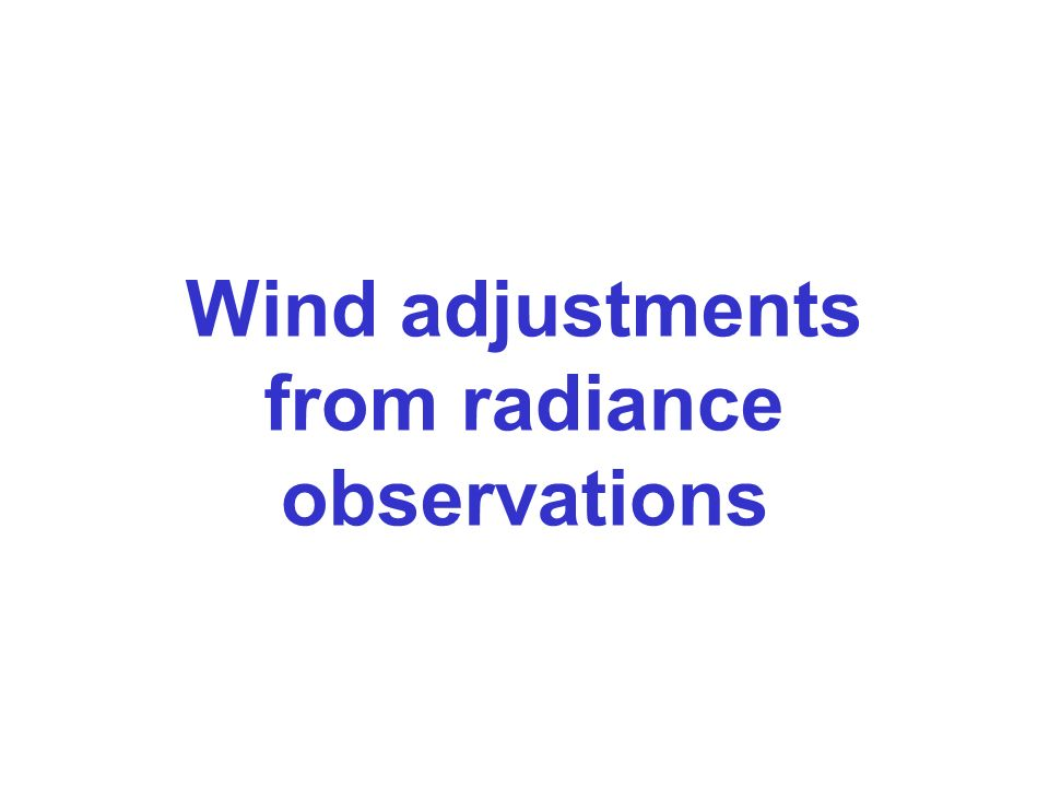 Wind adjustments from radiance observations