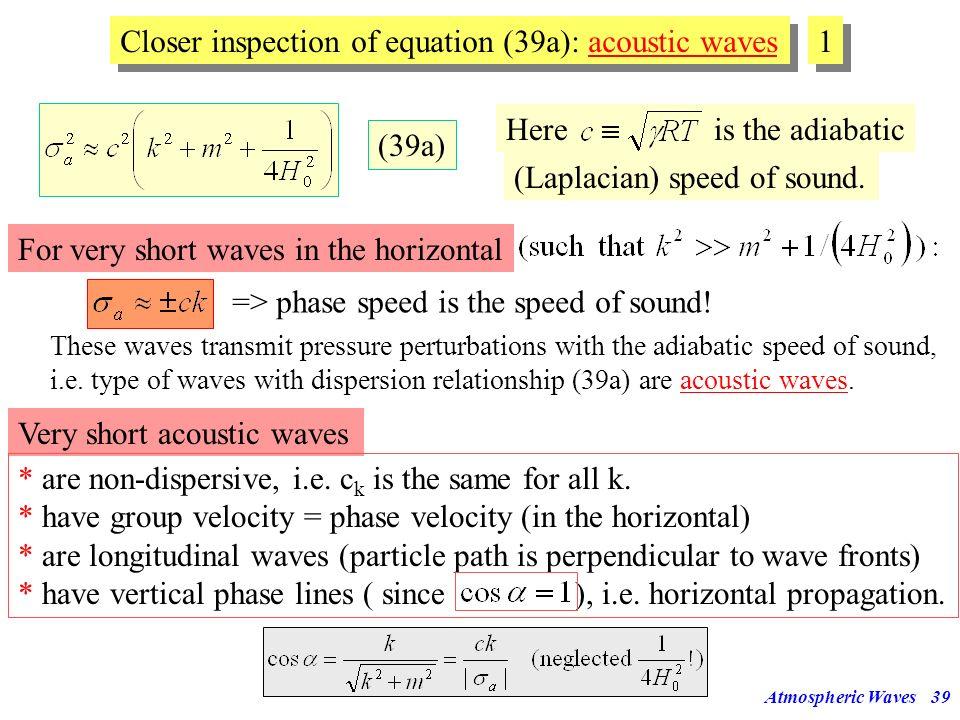 Atmospheric Waves38 30h 3h 20min 2min 10s Horizontal Wavelength [km] Horizontal Phase Speed [m/s] 10000100010010 100 1000 10000... f f L= L=20km L=10k
