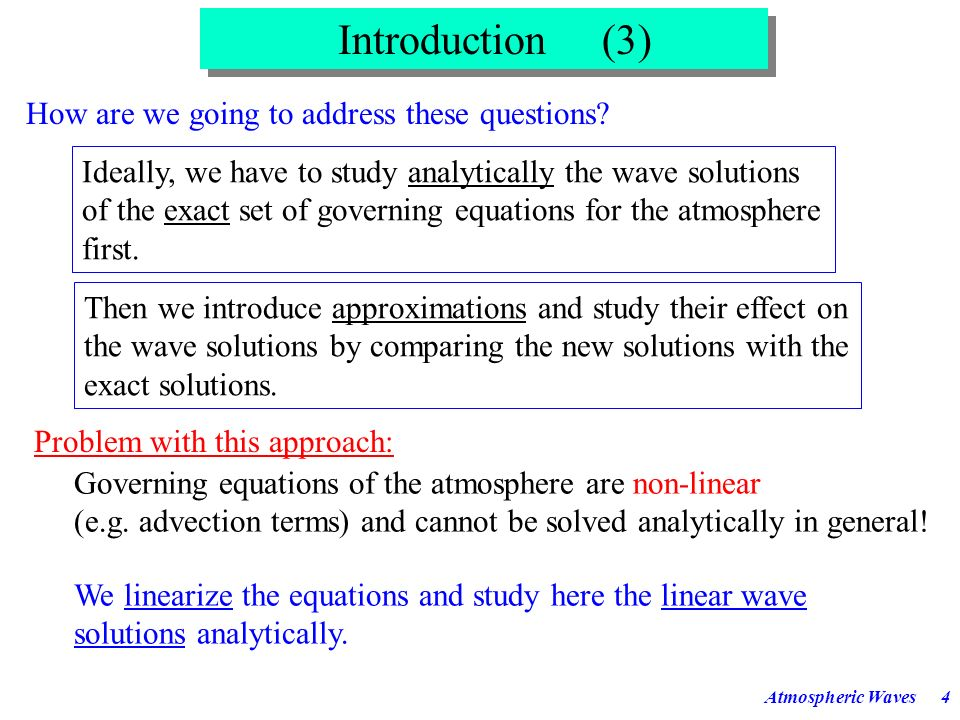 Atmospheric Waves14 Now we linearize the set of equations (1)-(5) by using the perturbation method.