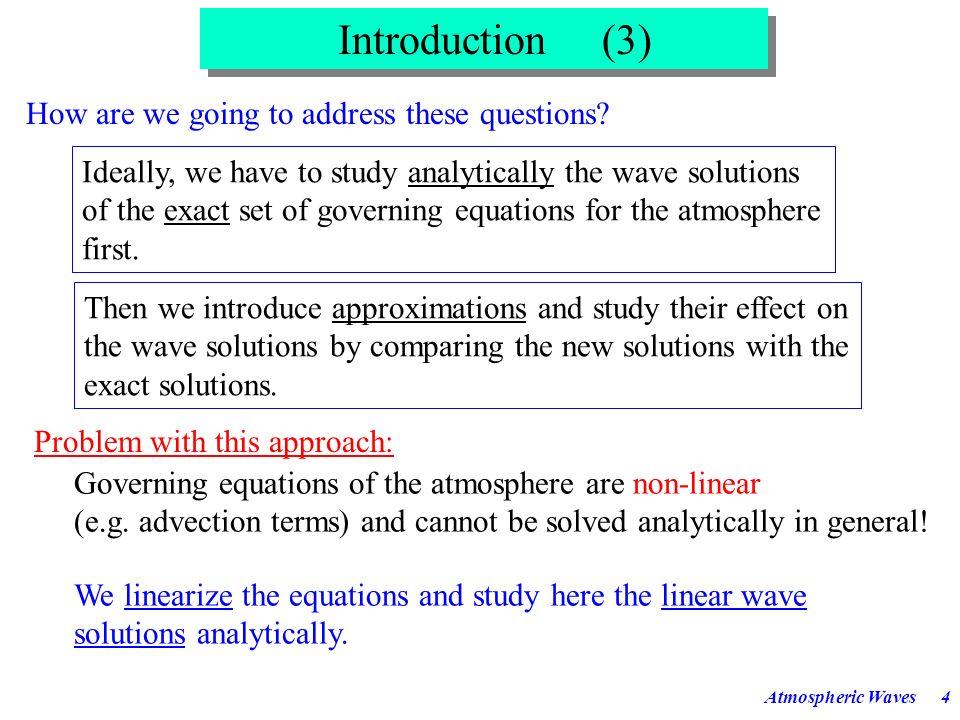 Atmospheric Waves44 Acoustic waves occur in any elastic medium.
