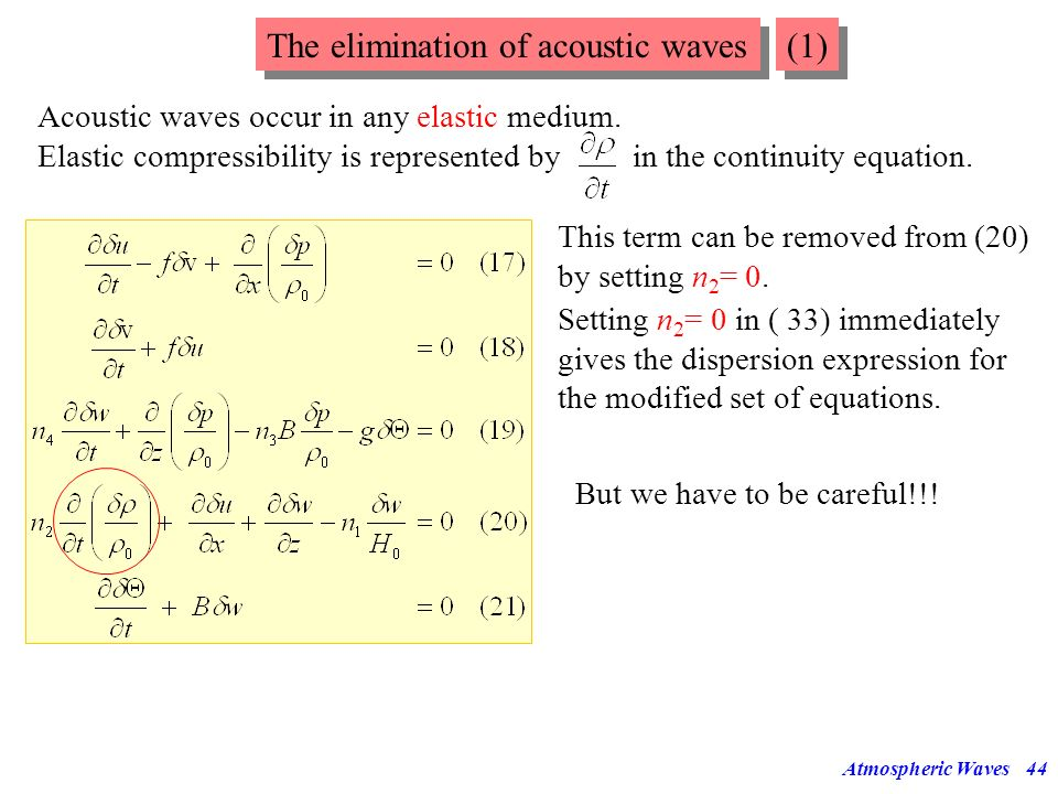 Atmospheric Waves43 Simplified solutions to the linearized equations: Filtering approximations Simplified solutions to the linearized equations: Filte